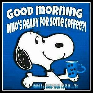Good Morning Snoopy : snoopy good morning who is ready for coffee pictures photos and images for facebook tumblr ~ Orissabook.com Haus und Dekorationen