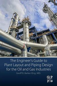 The Engineer U2019s Guide To Plant Layout And Piping Design For
