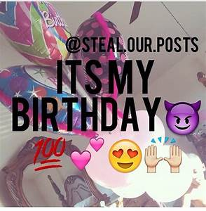 Its My Birthday Pictures For Instagram | www.imgkid.com ...