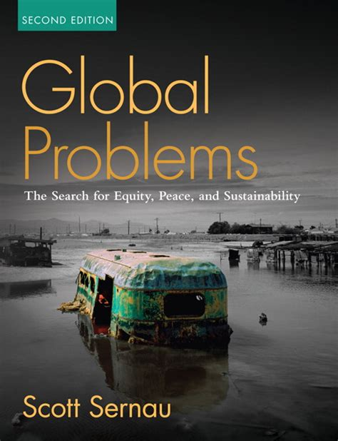 Sernau, Global Problems The Search For Equity, Peace, And Sustainability Pearson