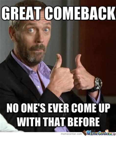 Great Memes - good comeback memes www pixshark com images galleries with a bite