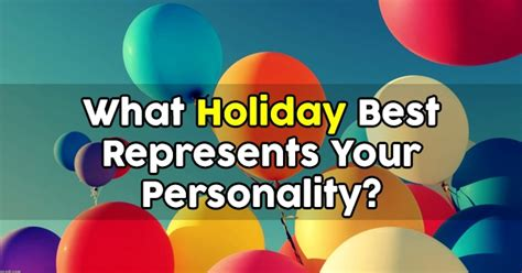 What Holiday Best Represents Your Personality?