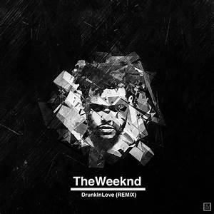 The Weeknd - Drunk In Love (Remix) | Cover Artwork on Behance