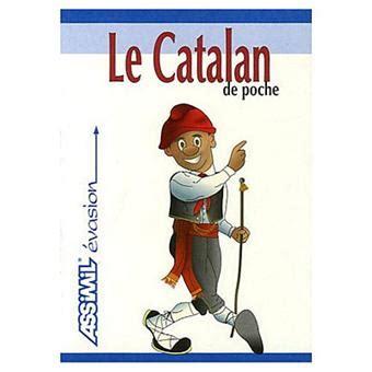 le de poche le catalan de poche langue de base fran 231 ais langue enseign 233 e catalan poche hans ingo