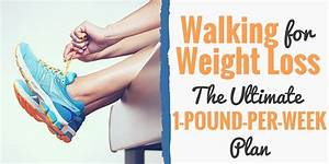 Walking For Weight Loss  The Ultimate Guide To Walking Off