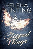 clipped wings clipped wings   helena hunting