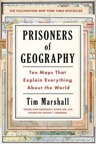 prisoners  geography ten maps  explain    world  tim marshall