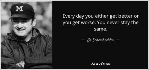bo schembechler quote  day        worse