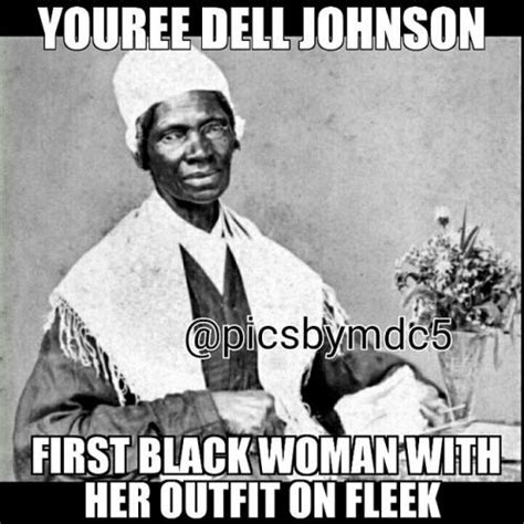 Black History Memes - youree dell johnson first black woman with her outfit on fleek