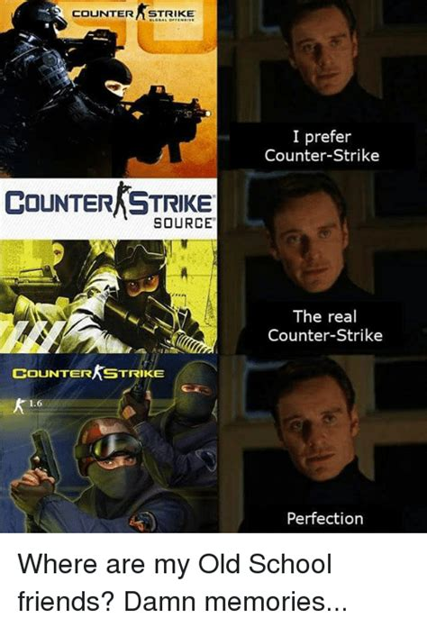 Meme Source - countera strike i prefer counter strike counter strike source pr the real counter strike counter