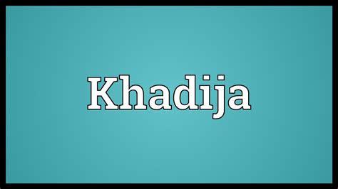 Khadija Khadijah