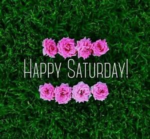 Happy Saturday ... Saturdays Morning Quotes