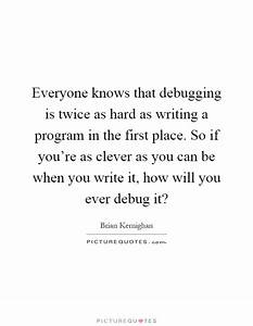 Everyone knows ... Clever Programming Quotes
