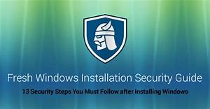 The 13 Step Guide To Secure Your Pc After A Fresh Windows