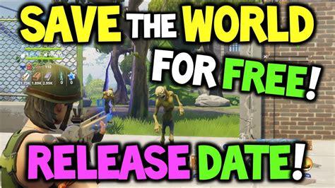 fortnite  save  world release date
