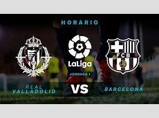 Valladolid Barça Hora y ver el partido de la Liga