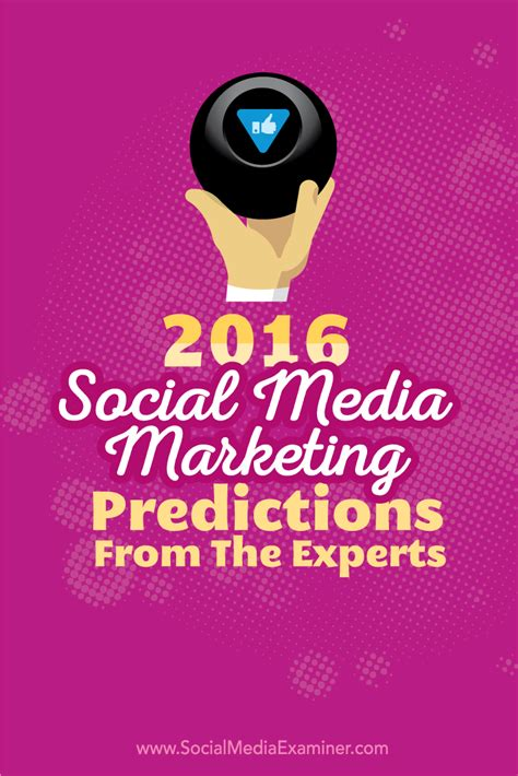 Media Marketing by 2016 Social Media Marketing Predictions From The Experts