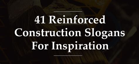 41 Reinforced Construction Slogans - Industry
