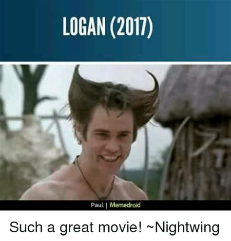 Logan Memes - logan 2017 pau i memedroid such a great movie nightwing meme on sizzle