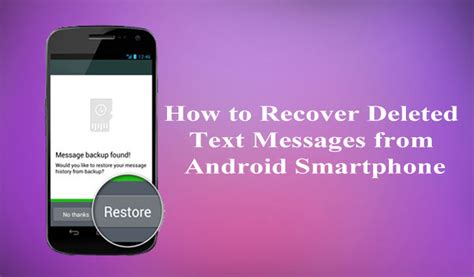 how to retrieve deleted from android phone how to recover deleted text messages from android smartphone