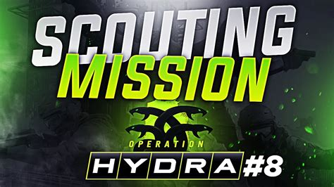 Operation Hydra Pt. 5 - Scouting Mission! - YouTube