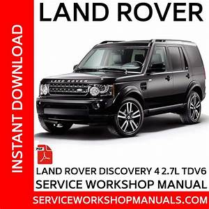 Land Rover Discovery 4 2 7l Tdv6 Service Workshop Manual