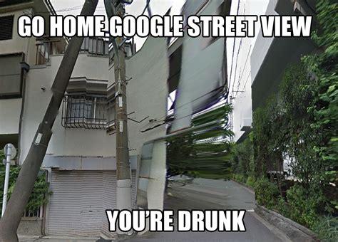 home google street view youre drunk  putinpot