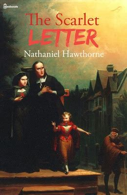 the scarlet letter by nathaniel hawthorne the scarlet letter nathaniel hawthorne feedbooks