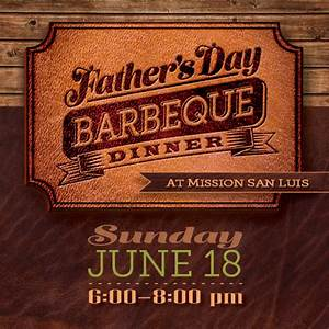 Father's Day BBQ Dinner presented by Mission San Luis ...