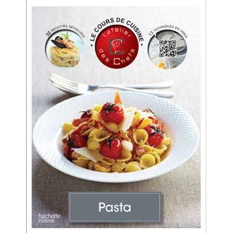 prix cours de cuisine le cours de cuisine pasta broché atelier des chefs