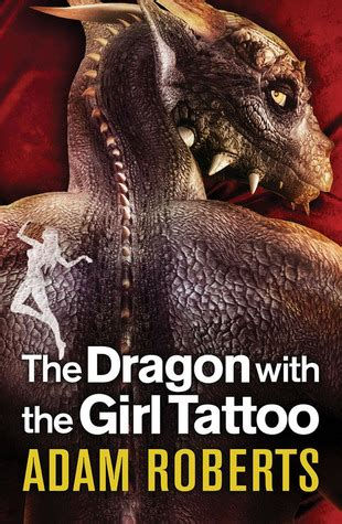 dragon   girl tattoo  adam roberts reviews discussion bookclubs lists