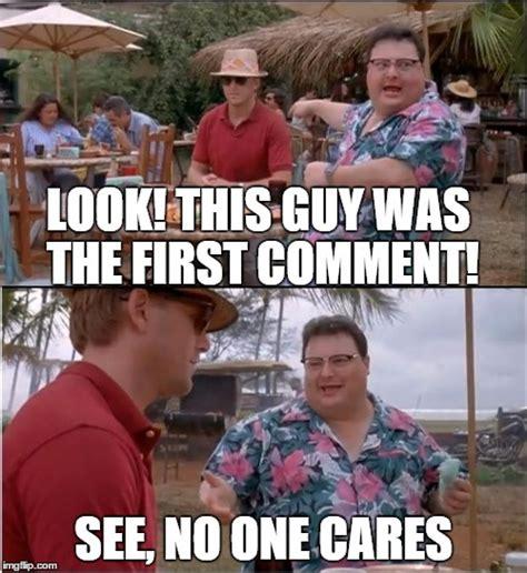 No One Cares Meme - see nobody cares meme imgflip