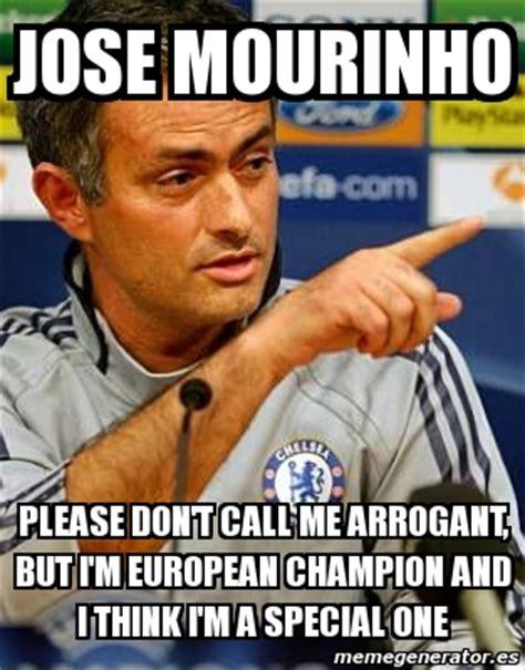 Jose Meme - meme personalizado jose mourinho please don t call me arrogant but i m european chion and