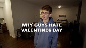 Why Guys Hate Valentine's Day - YouTube
