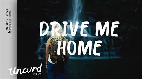 caroline pennell drive  home lyrics lyric video youtube