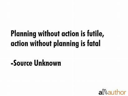 Planning Quote Without Quotes Action Futile Ace