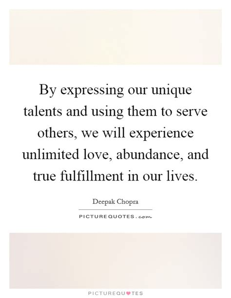 By Expressing Our Unique Talents And Using Them To Serve. Life Quotes Latest. Alice In Wonderland Quotes Pig. Work Jobs Quotes. Trust Quotes Latin