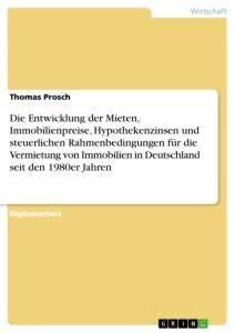 Entwicklung Hypothekenzinsen Deutschland : die entwicklung der mieten immobilienpreise hypothekenzinsen und ~ Frokenaadalensverden.com Haus und Dekorationen