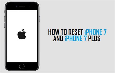 how to reset iphone with buttons how to reset iphone 7 and iphone 7 plus