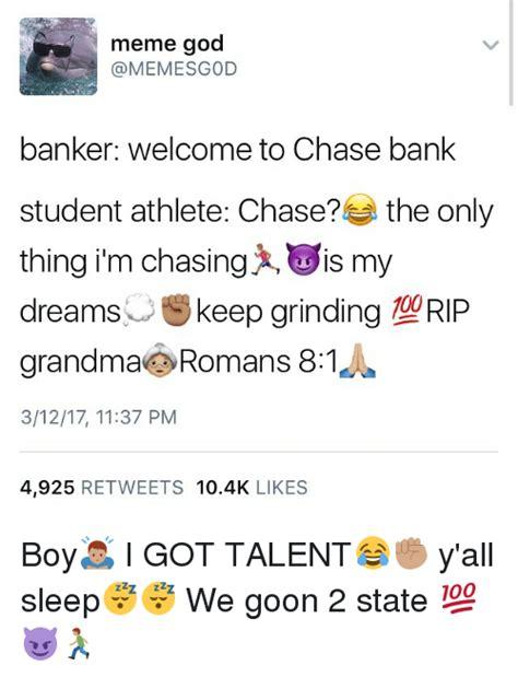 Student Athlete Memes - meme god banker welcome to chase bank student athlete chase the only thing im chasing x lis my