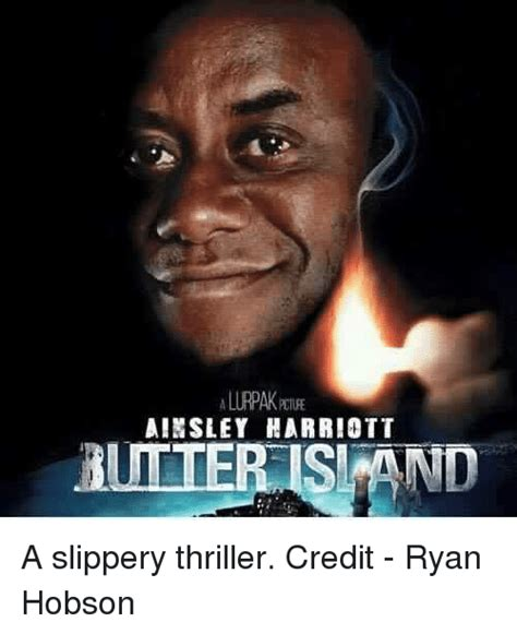 Ainsley Meme - ainsley harriott butter isi and a slippery thriller credit ryan hobson meme on sizzle
