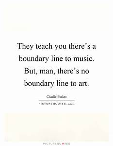 They teach you ... Manly Music Quotes