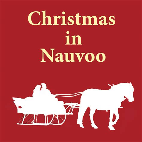 christmas in nauvoo fhe education in zion
