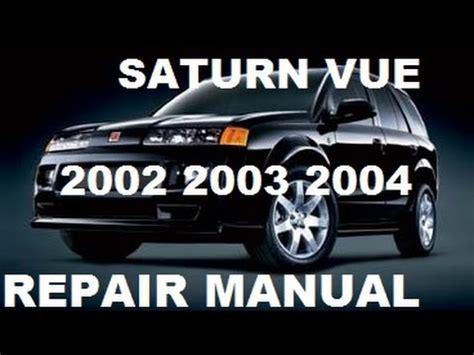how to download repair manuals 2003 saturn vue spare parts catalogs saturn vue 2002 2003 2004 repair manual youtube