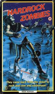 VHS box art for Hard Rock Zombies (1985) in 2019 | Horror ...