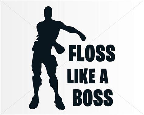 Fortnite Floss Like A Boss Sv, Floss Svg, Instant Download