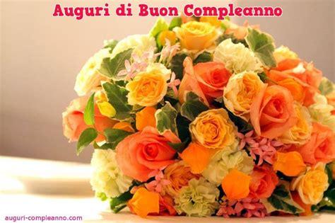 auguri buon compleanno fiori 38 immagini foto carte e cartoline di fiori immagini