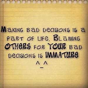 Bad Decisions In Life Quotes. QuotesGram