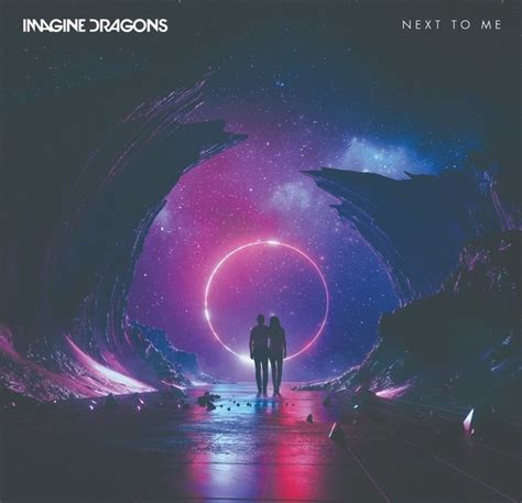 "Imagine Dragons Release New Single ""next To Me"" & The"