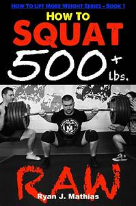 How To Squat 500 Lbs Raw Book